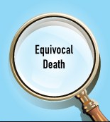 Equivocal or Suspicious Death Investigation
